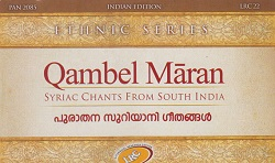 Qambel Māran | Syriac Chants from South India -CD